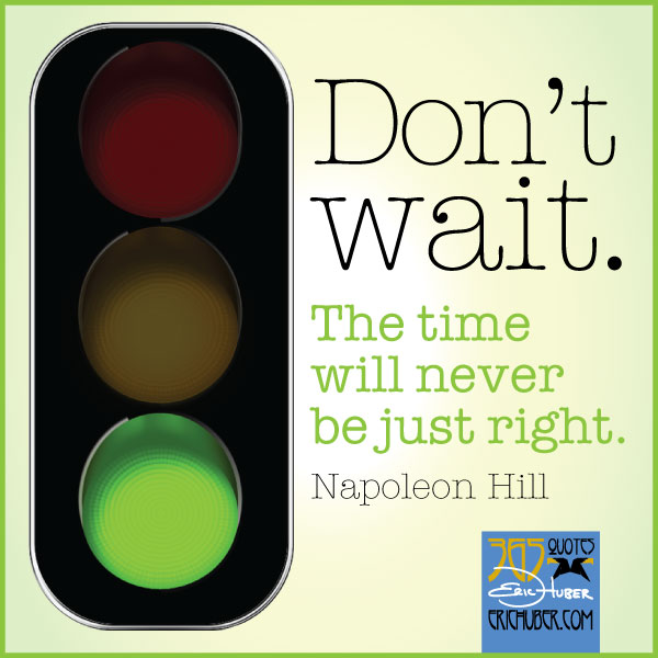 Napolean Hill - Don't Wait