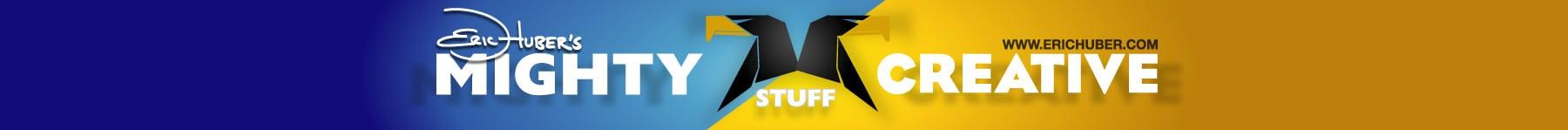 Eric Huber's Mighty Creative Stuff Website Banner